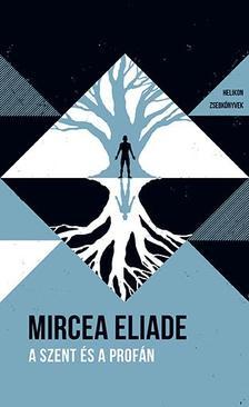 Mircea Eliade - A szent és a profán - Helikon Zsebkönyvek 73.