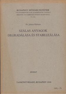 Juhász Kálmán - Szálas anyagok degradálása és stabilizálása [antikvár]