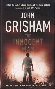 John Grisham - The Innocent Man [antikvár]