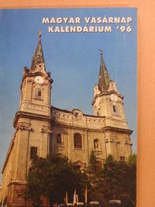 Csáky Pál - Magyar Vasárnap Kalendárium '96 [antikvár]