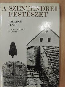 Haulisch Lenke - A szentendrei festészet [antikvár]