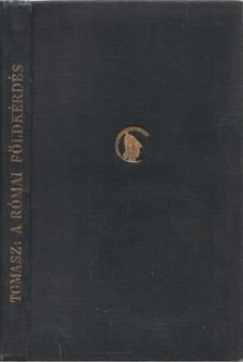 Tomasz Jenő - A római földkérdés [antikvár]
