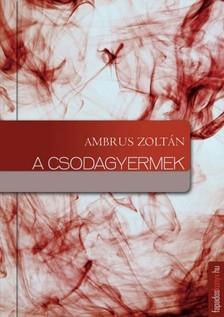 Ambrus Zoltán - A csodagyermek [eKönyv: epub, mobi]