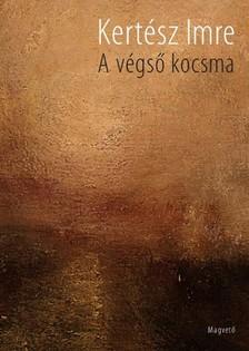 KERTÉSZ IMRE - A végső kocsma [eKönyv: epub, mobi]