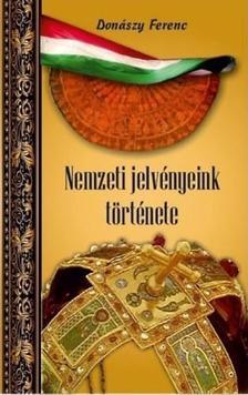 Donászy Ferenc - Nemzeti jelvényeink története