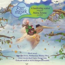 """,,A holdvilág szűrei"""" - Válogatás Móra Ferenc meséiből CD"""