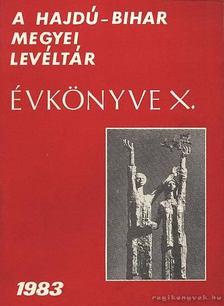Gazdag István - Hajdú-Bihar megyei levéltár évkönyve X. kötet [antikvár]