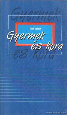 Timár György - Gyermek és kora [antikvár]