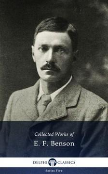 Benson, E. F. - Delphi Works of E. F. Benson (Illustrated) [eKönyv: epub, mobi]