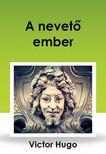 Victor Hugo - A nevetõ ember [eKönyv: epub, mobi]