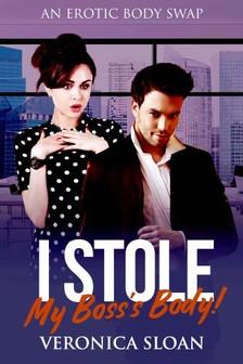 Sloan Veronica - I Stole My Boss's Body! - Book 9 of Sex Magic: Tales of Supernatural Taboo [eKönyv: epub, mobi]
