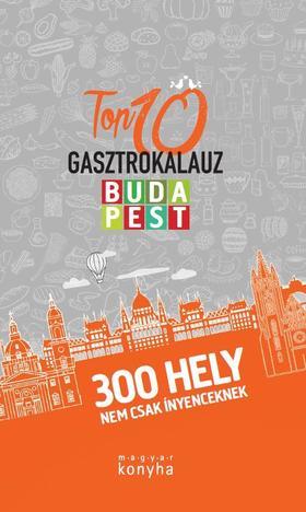 Magyar Konyha - TOP 10 Budapest Gasztrokalauz