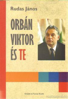 Rudas János - Orbán Viktor és te [antikvár]