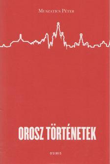 Muszatics Péter - Orosz történetek [antikvár]