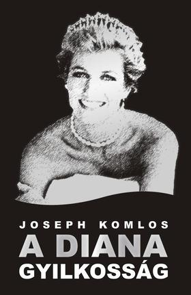 Joseph Komlos - A Diana gyilkosság