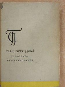 Tersánszky Józsi Jenő - Új legenda és más regények [antikvár]