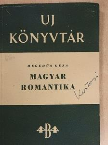 Hegedűs Géza - Magyar romantika [antikvár]