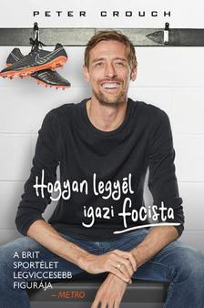 Peter Crouch, Tom Fordyce - Hogyan legyél igazi focista