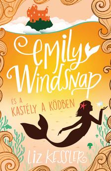 Liz Kessler - Emily Windsnap és a kastély a ködben