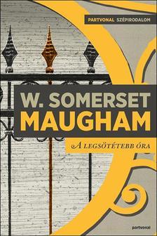 W. Somerset Maugham - A legsötétebb óra
