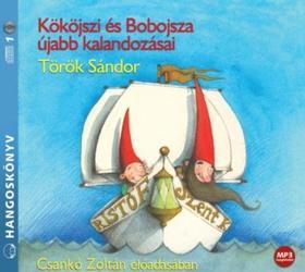 Török Sándor - Kököjszi és Bobojsza újabb kalandozásai - hangoskönyv