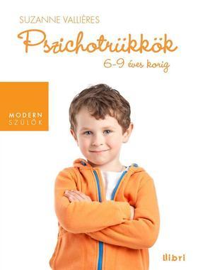 VALLIÉRES, SUZANNE - PSZICHOTRÜKKÖK - 6-9 ÉVES KORIG
