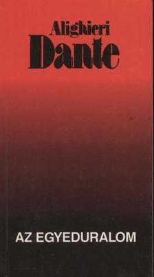 Dante Alighieri - Az egyeduralom [antikvár]