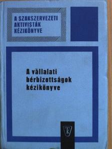 Dr. Hűvösvölgyi Mihály - A vállalati bérbizottságok kézikönyve [antikvár]