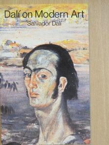 Salvador Dalí - Dalí on Modern Art [antikvár]