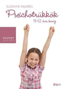 VALLIÉRES, SUZANNE - PSZICHOTRÜKKÖK - 9-12 ÉVES KORIG [nyári akció]