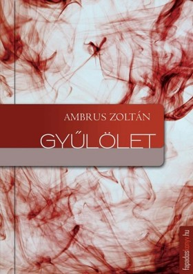 Ambrus Zoltán - Gyűlölet [eKönyv: epub, mobi]