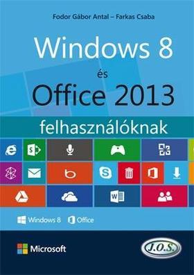 FARKAS CSABA - FODOR GÁBOR ANTAL - Windows 8 és Office 2013 felhasználóknak