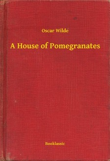 Oscar Wilde - A House of Pomegranates [eKönyv: epub, mobi]