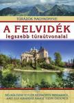 Dr. Nagy Balázs (szerkesztő) - A felvidék legszebb túraútvonalai /Túrázók nagykönyve