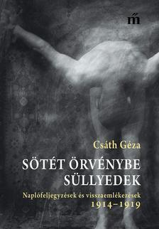 Csáth Géza - Sötét örvénybe süllyedek