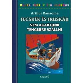 Arthur Ransome - Fecskék és Fruskák - Nem akartunk tengerre szállni