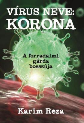 Karim Reza - A vírus neve: korona