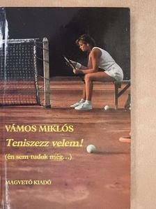 Vámos Miklós - Teniszezz velem! [antikvár]