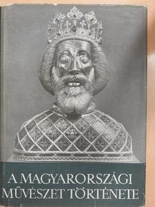 Balogh Jolán - A magyarországi művészet története 1. [antikvár]