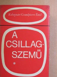Kolozsvári Grandpierre Emil - A csillagszemű [antikvár]
