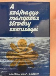 Diószegi Vilmos - A szájhagyományozás törvényszerűségei [antikvár]