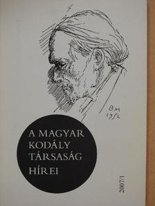 B. Horváth Andrea - A Magyar Kodály Társaság Hírei 2007/1. [antikvár]
