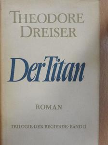Theodore Dreiser - Der Titan [antikvár]