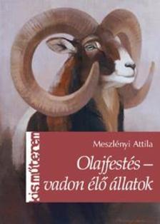Meszlényi Attila - Olajfestés - vadon élő állatok ***