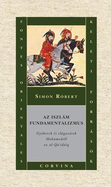 Simon Róbert - Az iszlám fundamentalizmus ###