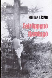 Bogdán László - Felröppenő flamingó [antikvár]