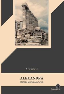 Lykophrón - Alexandra - TZETZÉS MAGYARÁZATAIVAL