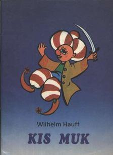Wilhelm Hauff - Kis Muk [antikvár]