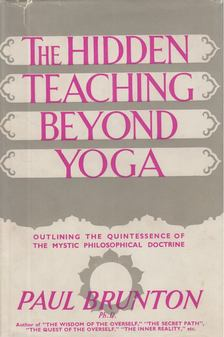 Paul Brunton - The Hidden Teaching Beyond Yoga [antikvár]