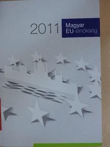 Csáki György - Magyar EU-elnökség 2011 [antikvár]